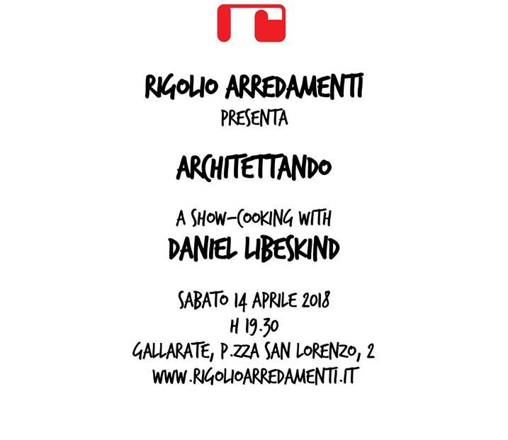 A show cooking with daniel libeskind rigolio arredamenti for Rigolio arredamenti